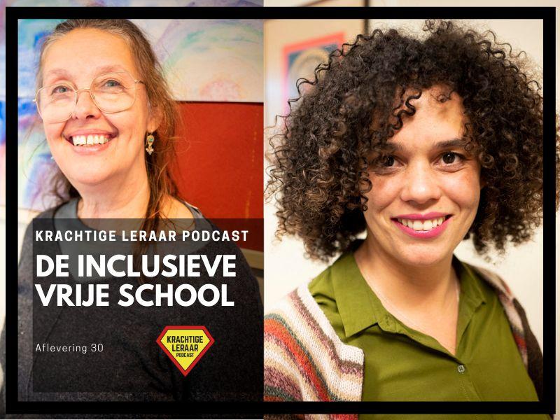 Krachtige leraar podcast: De Inclusieve Vrijeschool met Jamilah Blom en Renske Kessler